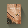 Climbing Rock - Vertical Explorations Across North America