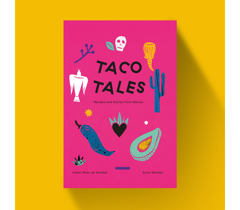 Taco Tales - Recipes and Stories from Mexico