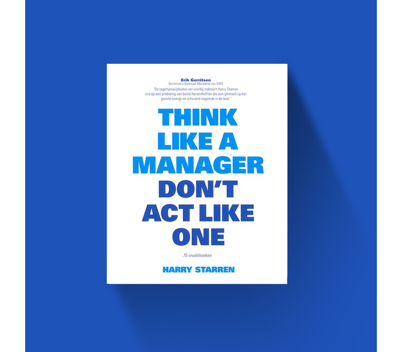 Think like a manager, Don't act like one