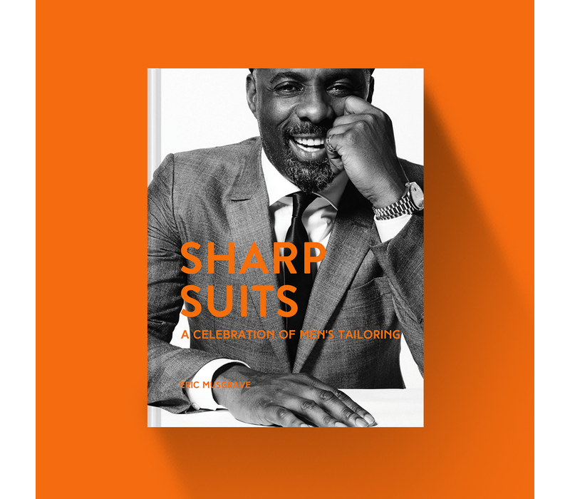 Sharp Suits - A celebration of men's tailoring