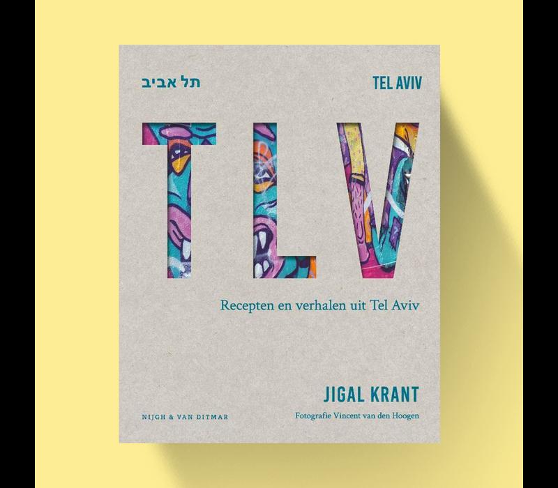 TLV - Jigal Krant / Recepten en verhalen uit Tel Aviv