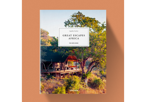 Great Escapes Taschen Great Escapes Africa - The Hotel Book 2019 Edition