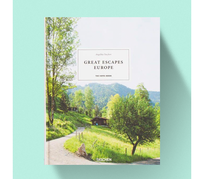 Great Escapes Europe - The Hotel Book 2019 Edition
