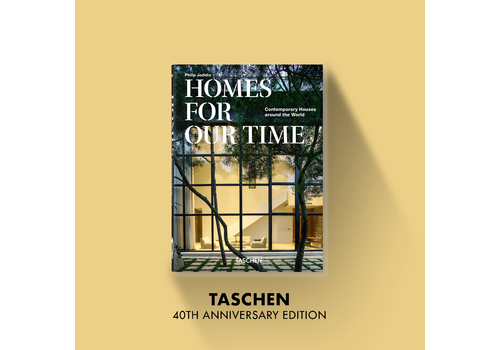 Taschen 40th Anniversary Homes For Our Time. Contemporary Houses around the World – 40th Anniversary Edition