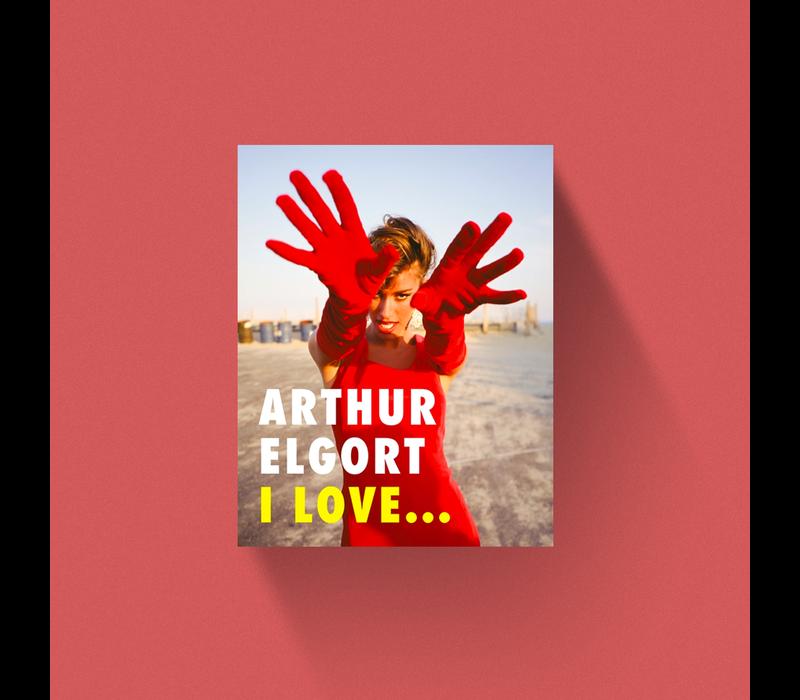 Arthur Elgort - I Love ...