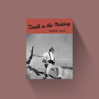Death in the Making - Robert Capa