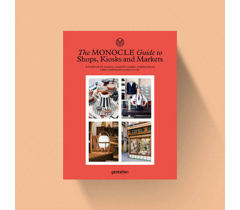The MONOCLE Guide to Shops, Kiosks and Markets - A must-have guide