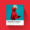 Leatrice Eiseman & E.P. Cutler PANTONE on Fashion: A Century of Color in Design