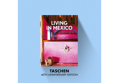 Taschen 40th Anniversary Living in Mexico - 40th Anniversary Edition