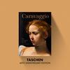 Taschen 40th Anniversary Caravaggio. The Complete Works - 40th Anniversary Edition