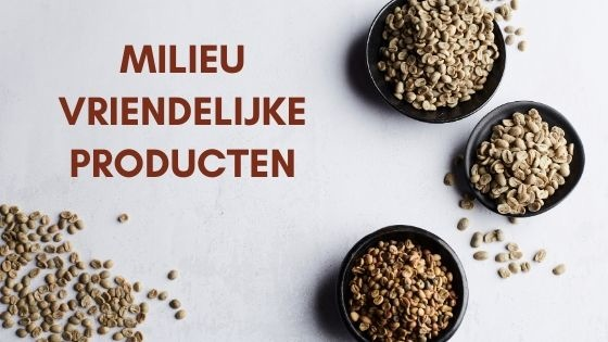 Milieuvriendelijke producten