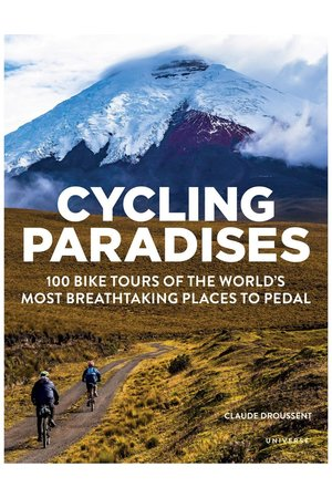 Cycling paradises: 100 bike tours