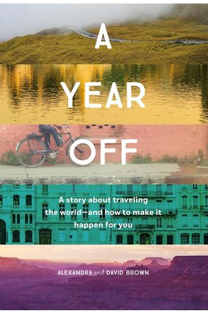 A year off: a story about traveling the world