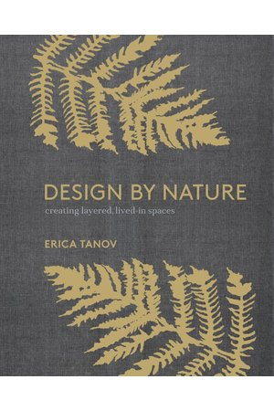 Design by nature: creating layered, lived-in spaces inspired by natural world