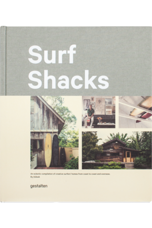 Surf shacks: an eclectic compilation of surfers' homes