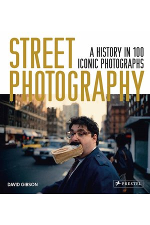 Street Photography, a history in 100 iconic photographs