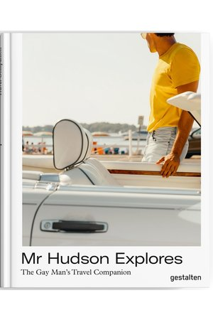MR HUDSON EXPLORES  The Gay Man's Travel Companion