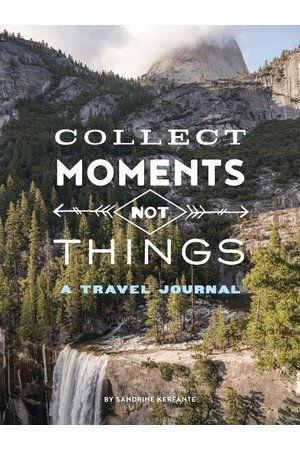 Collect moments not things, a travel journal