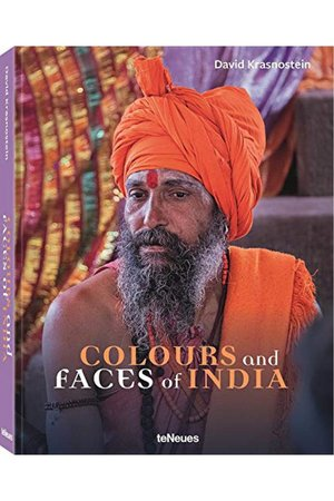 Colours and Faces of India by Krasnostein David