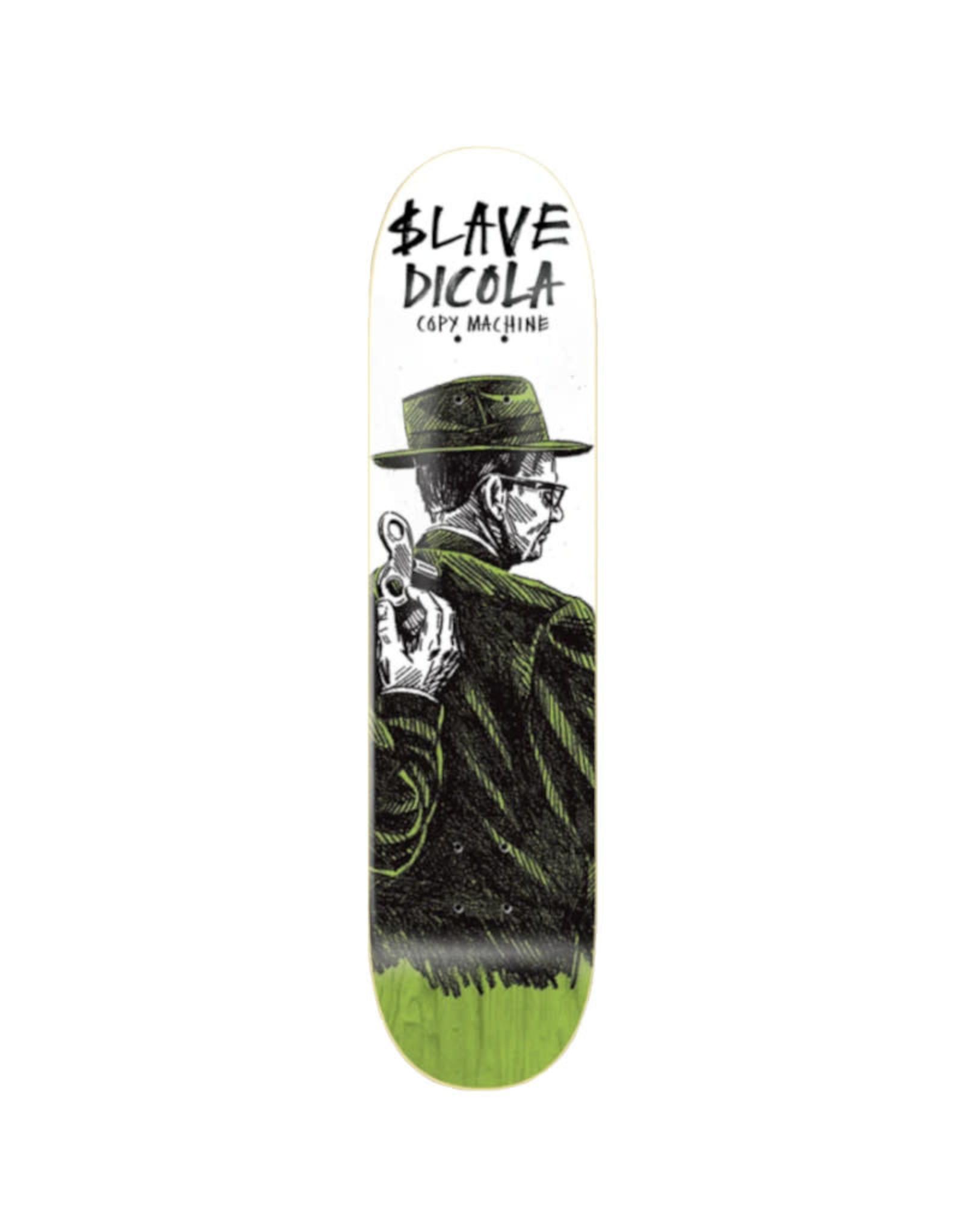 Slave Dicola Slave Dicola 8.125 Copy Machin