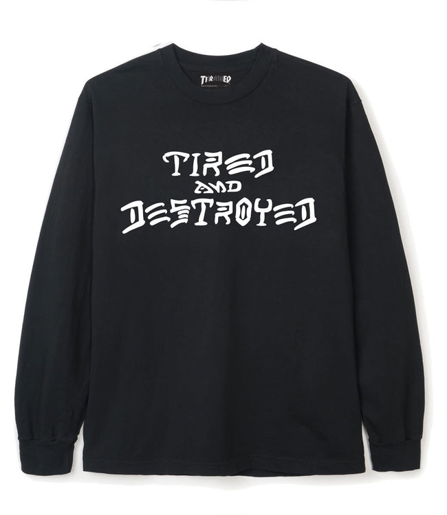 TIRED TIRED & DESTROY L/S TEE - BLACK