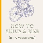 'How to build a bike (in a weekend)' Alan Anderson