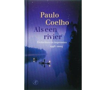 Als een rivier: Gedachten en Impressies - Paolo Coelho