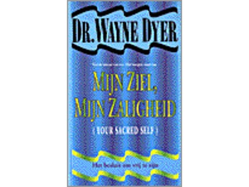 Dr. Wayne Dyer Mijn ziel, mijn zaligheid