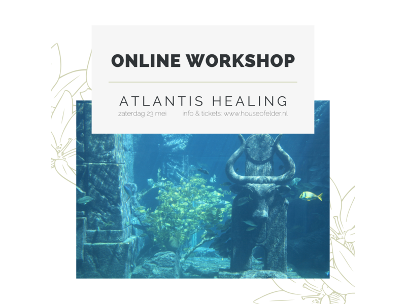 Online Workshop : Atlantis Healing - 23 mei