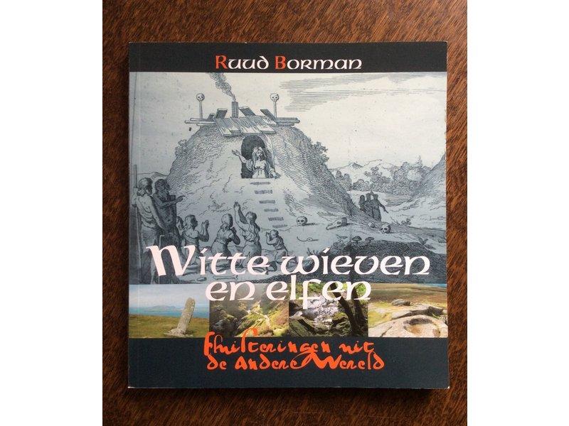 Ruud Borman Witte Wieven en Elfen