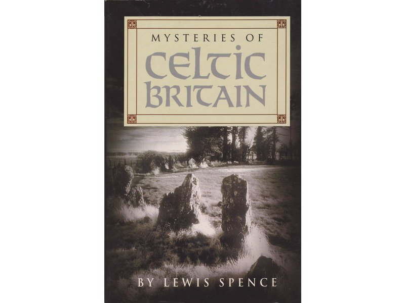 Lewis Spence Mysteries of Celtic Britain