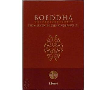 Boeddha, zijn leven en zijn onderricht