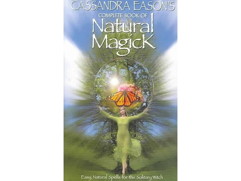 Eason, Cassandra Complete Book of Natural Magick