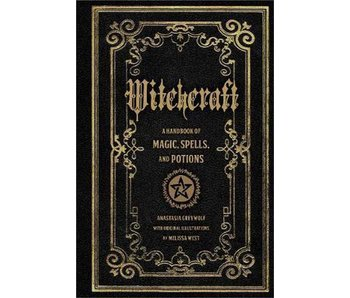 Witchcraft: A Handbook of Magic, Spells and Potions