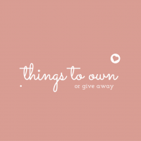 Things to own
