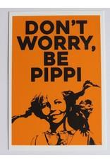 Pippi Langkous Pippi Langkous kaart - don't worry be pippi