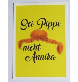 Pippi Langkous Pippi Longstocking card - sei Pippi nicht Annika
