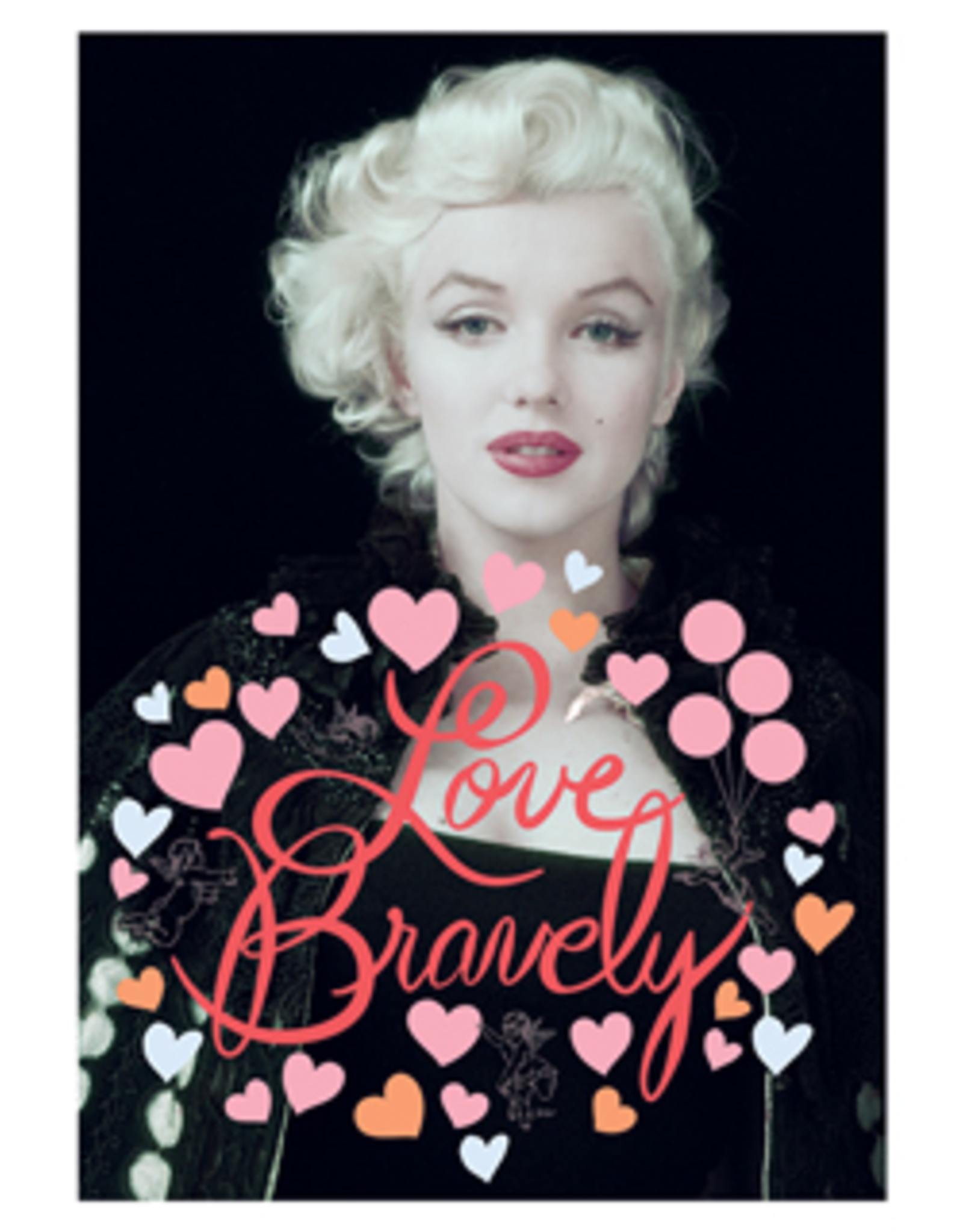 Marilyn Monroe card - love bravely