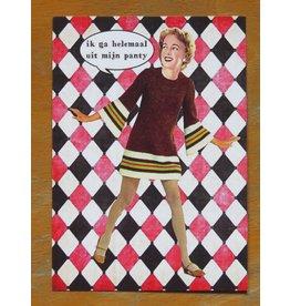 Card - ik ga helemaal uit mijn panty