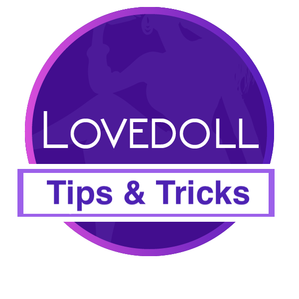 Lovedoll Tips & Tricks