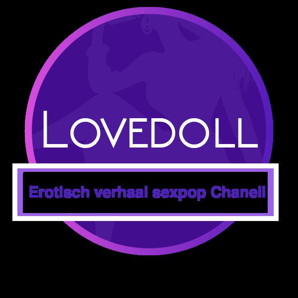 Erotisch verhaal met sexpop Chanell Part 1/2
