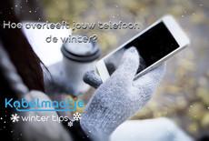 Hoe overleeft jouw telefoon de winter?