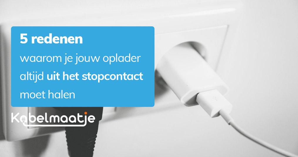 5 redenen waarom je jouw oplader altijd uit het stopcontact moet halen
