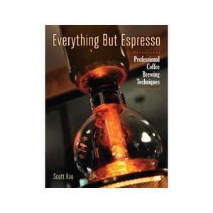Everything but Espresso- Scott Rao