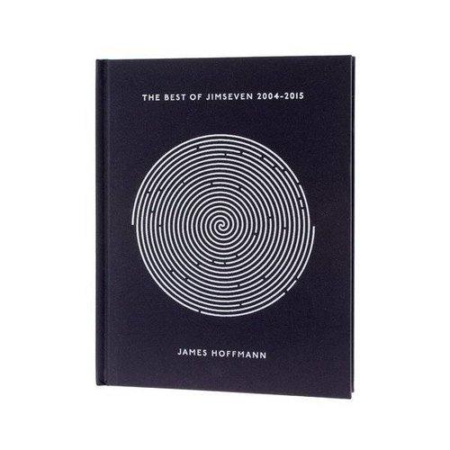 The Best of Jimseven 2004 - 2015 - James Hoffmann