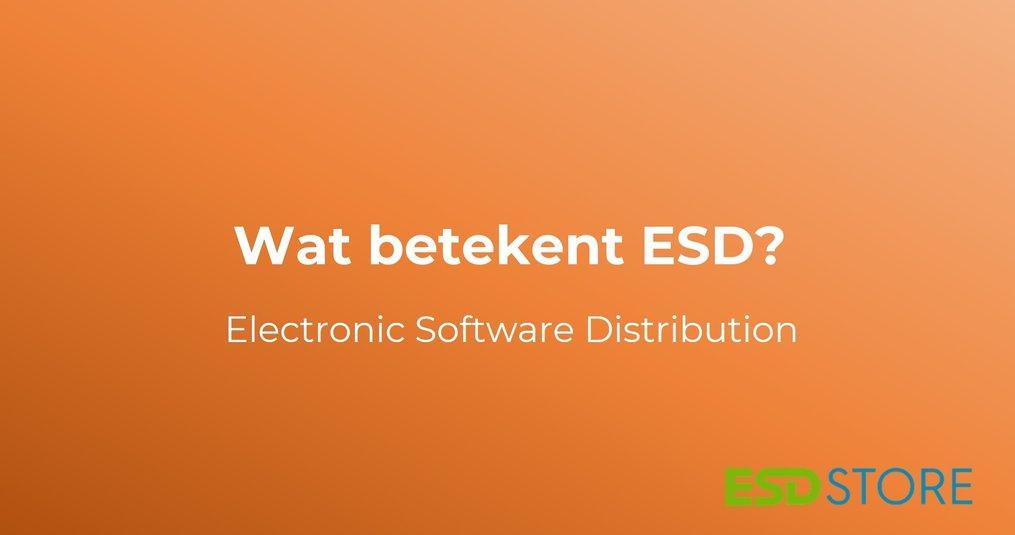Wat betekent ESD? Lees meer over Electronic Software Distribution
