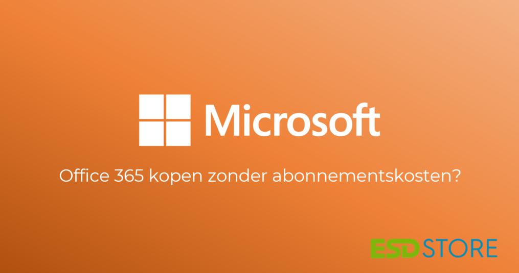 Office 365 kopen zonder abonnementskosten?