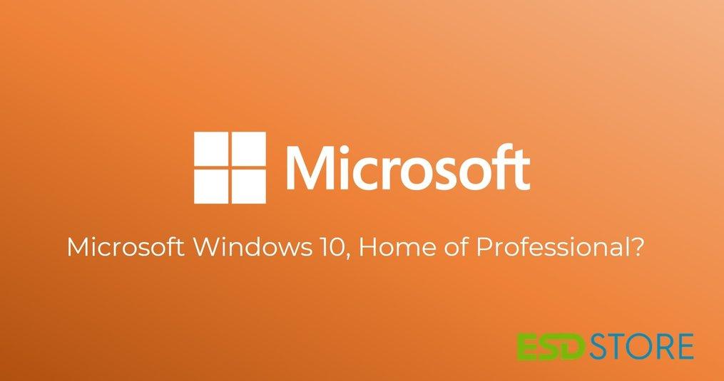 Windows 10 Home of Professional kopen? Wat zijn de verschillen?