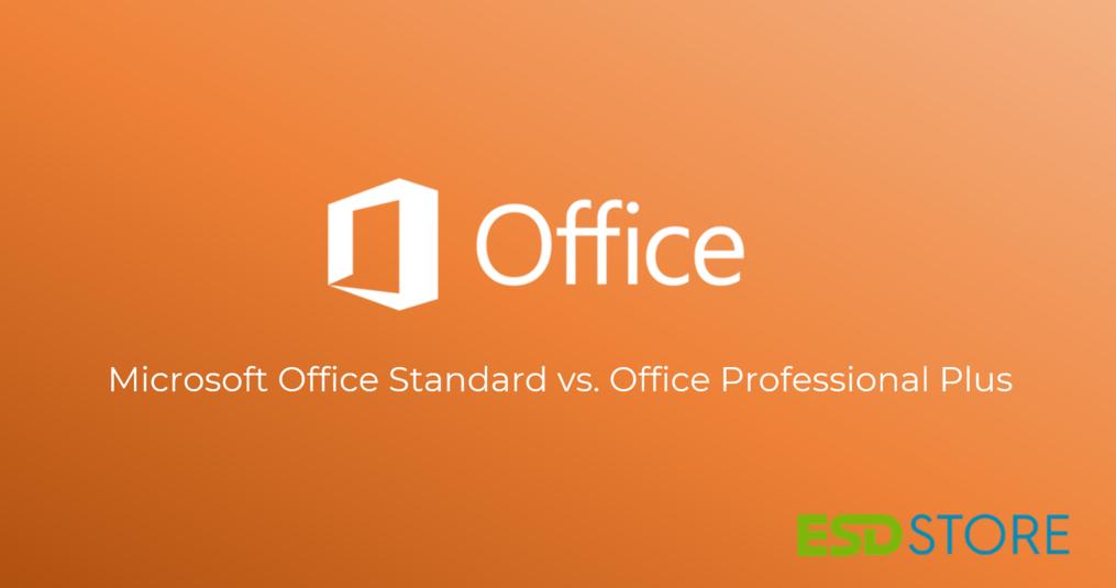 Microsoft Office Standard vs. Office Professional Plus