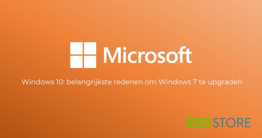 Windows 10: belangrijkste redenen om Windows 7 te upgraden